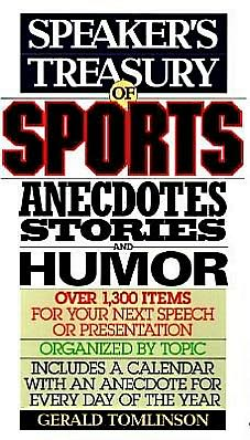 Speaker's Treasury of Sports Anecdotes, Stories and Humor