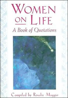 Women on Life: A Book of Quotations