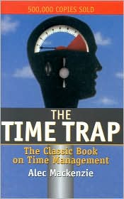 Time Trap: The Classic Book on Time Management