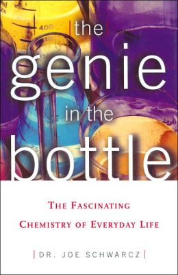 The Genie in the Bottle: The Fascinating Chemistry of Everyday Life