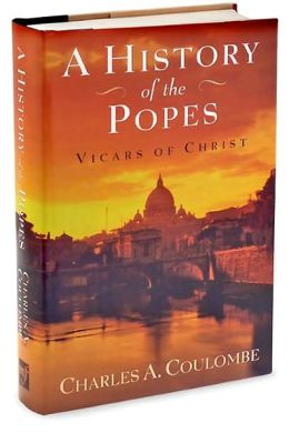 A History of the Popes: Vicars of Christ