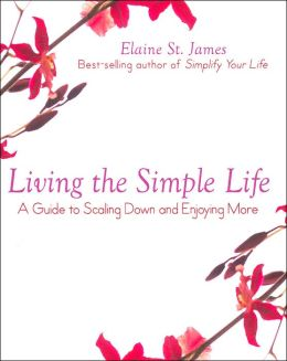 Living the simple life a guide to scaling down and for Simple guide to a minimalist life