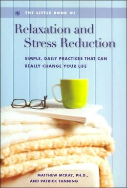 The Little Book of Relaxation and Stress Reduction