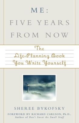Me: Five Years from Now: The Life-Planning Book You Write Yourself
