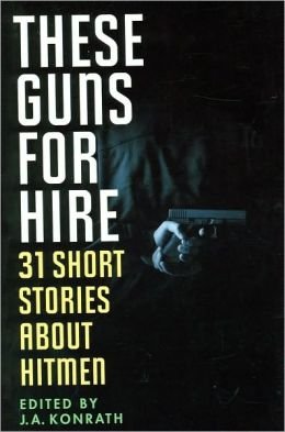 These Guns for Hire: 31 Short Stories about Hitmen