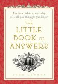Book Cover Image. Title: The Little Book of Answers:  The How, Where, and Why of Stuff You Thought You Knew, Author: Doug Lennox