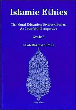 Islamic Ethics: The Moral Education Textbook Series: An Interfith Perspective, Grade 3