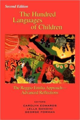 The Hundred Languages of Children: The Reggio Emilia Approach--Advanced Reflections^LSecond Edition