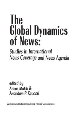 The Global Dynamics of News: Studies in International News Coverage and News Agenda