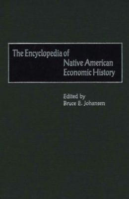 The Encyclopedia of Native-American Economic History