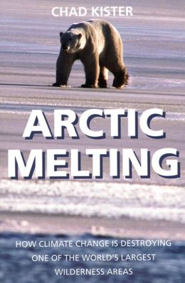 Arctic Melting: How Global Warming is Destroying One of the World's Largest Wilderness Areas