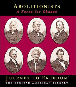Abolitionists: A Force for Change