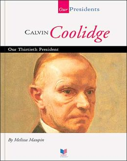 Calvin Coolidge: Our Thirtieth President