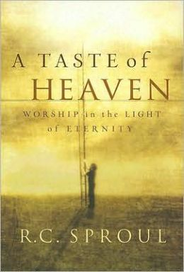 Taste of Heaven: Worship in the Light of Eternity