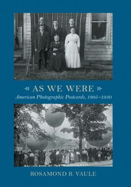 As We Were: American Photographic Postcards 1905-1930