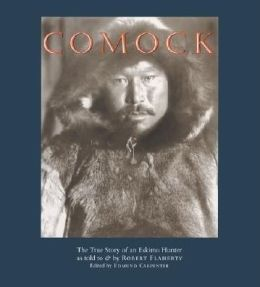 Comock: The True Story of an Eskimo Hunter