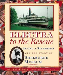 Electra to the Rescue: Saving a Steamship and the Story of Shelburne Museum