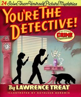 You're the Detective!: Twenty-Four Solve-Them-Yourself Picture Mysteries
