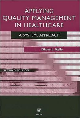 Applying Quality Management in Heathcare: A Systems Approache