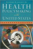 Book Cover Image. Title: Health Policymaking in the United States, Author: Beaufort B. Longest