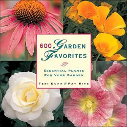 600 Garden Favorites: Essential Plants for Your Garden