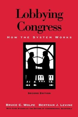 Lobbying Congress: How the System Works, 2d Edition