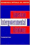 American Intergovernmental Relations: Foundations, Perspectives and Issues