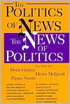 The Politics of News: The News of Politics