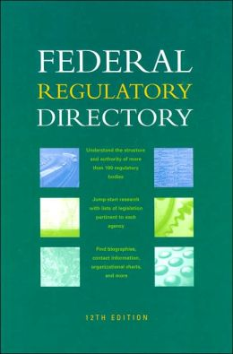Federal Regulatory Directory, 12th Edition