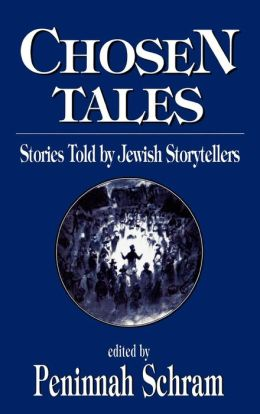 Chosen Tales: Stories Told by Jewish Storytellers