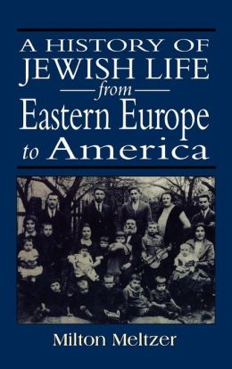 History Of Jewish Life From Eastern Europe To America