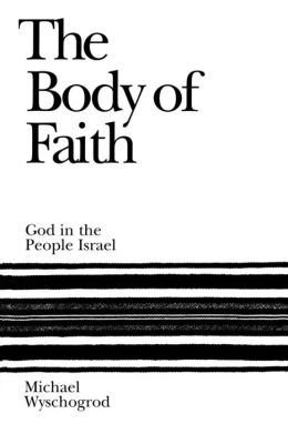 The Body of Faith: God and the People Israel