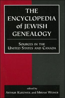 The Encyclopedia of Jewish Genealogy: Sources in the United States and Canada