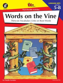 Words on the Vine: Vocabulary Units on Root Words