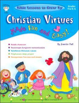 Christian Virtues Made Fun and Easy!, Preschool - Kindergarten