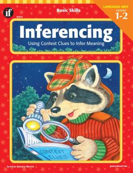 Inferencing: Using Context Clues to Infer Meaning: Grades 1-2