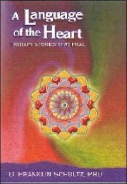 A Language of the Heart: Therapy Stories That Heal