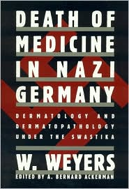 Death of Medicine in Nazi Germany: Dermatology and Dermatopathology under the Swastika