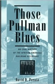 Those Pullman Blues: An Oral History of the African American Railroad Attendant