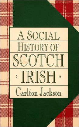 A Social History of the Scotch-Irish