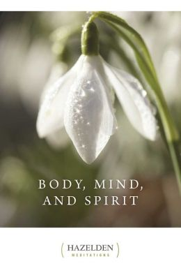 Body, Mind, and Spirit: Daily Meditations