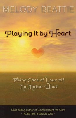 Playing It by Heart: Taking Care of Yourself No Matter What