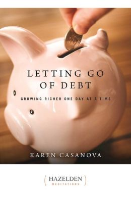 Letting Go of Debt: Meditations on Growing Richer One Day at a Time