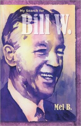 My Search for Bill W.: Biography