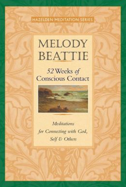 52 Weeks of Conscious Contact: Meditations for Connecting with God, Self and Others