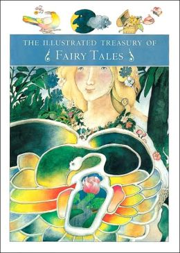 The Illustrated Treasury of Fairy Tales