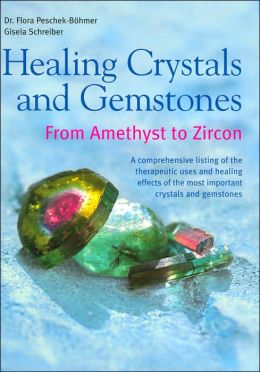 Healing Crystals and Gemstones: From Amethyst to Zircon