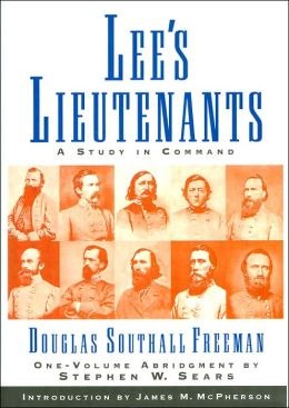 Lee's Lieutenants: A Study in Command (One-Volume Abridgment)