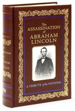 The Assassination of Abraham Lincoln: A Tribute of the Nations
