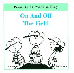 Peanuts at Work and Play: On and Off the Field